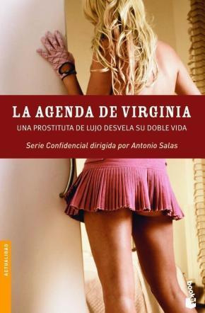 Portada de La Agenda De Virginia: Una Prostituta De Lujo Desvela Su Doble Vi Da (serie Confidencial)