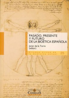 Portada de Pasado, Presente Y Futuro De La Bioetica Española