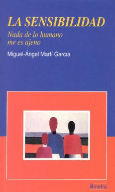 Portada de La Sensibilidad: Nada De Lo Humano Me Es Ajeno (3ª Ed.)