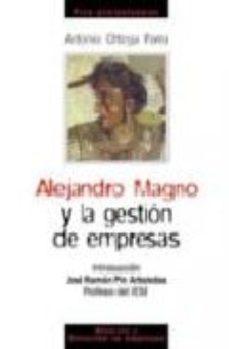 Portada de Alejandro Magno Y La Gestion De Empresas (4ª Ed.)
