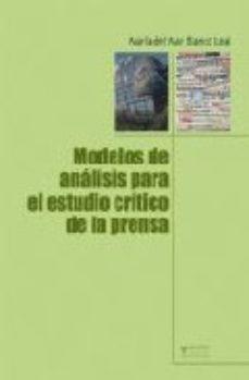 Portada de Modelos De Analisis Para El Estudio Critico De La Prensa