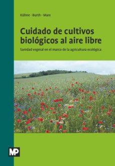 Portada de Cuidado De Cultivos Biologicos Al Aire Libre: Sanidad Vegetal En El Marco De La Agricultura Ecologica