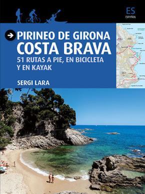 Portada de Pirineo De Girona: Costa Brava: 51 Rutas A Pie En Bicicleta Y En Kayak