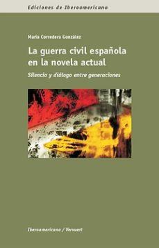 Portada de La Guerra Civil Española En La Novela Actual: Silencio Y Dialogo Entre Generaciones
