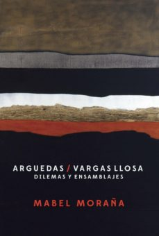 Portada de Argudas / Vargas Llosa. Dilemas Y Ensamblajes