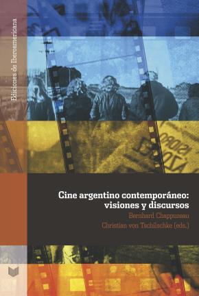 Portada de Cine Argentino Contemporaneo: Visiones Y Discursos