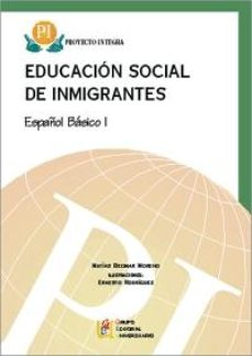 Portada de Educacion Social De Inmigrantes: Español Basico I (proyecto Integ Ra)