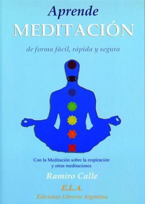 Portada de Aprende Meditacion De Forma Facil, Rapida Y Segura: Con La Medita Cion Sobre La Respiracion Y Otras Meditaciones