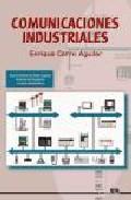 Portada de Comunicaciones Industriales (ciclo Formativo De Grado Superiro Si Stemas De Regulacion Y Control Automaticos)