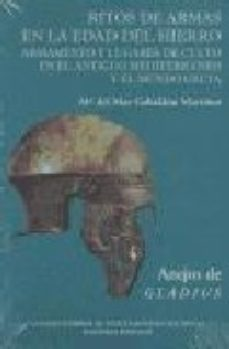 Portada de Ritos De Armas En La Edad Del Hierro: Armamento Y Lugares De Cult O En El Antiguo Mediterraneo Y El Mundo Celta (anejos De Gladius 7)