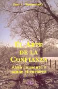 Portada de El Arte De La Confianza: Abrir La Mente Y Sanar El Corazon