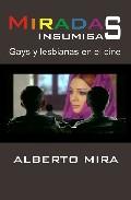 Portada de Miradas Insumisas: Gays Y Lesbianas En El Cine