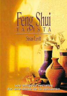 Portada de Feng Shui Taoista: Los Antiguos Secretos Del Arte Chino De La Ubi Cacion