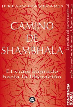 Portada de Camino De Shambhala: El Viaje Sagrado Hacia La Liberacion (2ª Ed. )