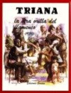 Portada de Triana La Otra Orilla Del Flamenco (1931-1970)