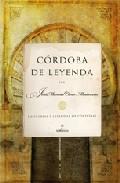 Portada de Cordoba De Leyenda: Historias Y Leyendas De Cordoba