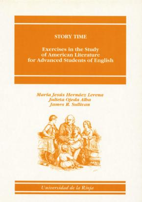 Portada de Story Time: Excercises In The Study Of American Literature For Ad Vanced Students Of English (vol. 1) Nineteenth Century