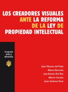 Portada de Los Creadores Visuales Ante La Reforma De La Ley De Propiedad Int Electual.