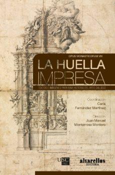 Portada de La Huella Impresa: Textos E Imagenes Para Una Historia Del Arte Gallego