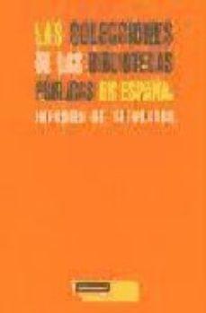 Portada de Colecciones De Las Bibliotecas En España: Informe De Situacion