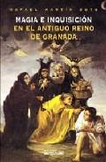 Portada de Magia E Inquisicion En El Antiguo Reino De Granada
