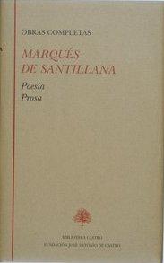 Portada de Marques De Santillana Obras Completas: Poesia; Prosa