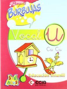 Portada de Proyecto Burbujas, Vocal U (educacion Infantil De 3 A 6 Años)