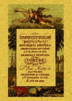 Portada de Constitucion Politica De La Monarquia Española (ed. 1822): Promul Gada En Cadiz A 19 De Marzo De 1812  (ed. Facsimil)
