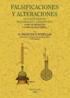 Portada de Falsificaciones Y Alteraciones De Los Productos Industriales Y Al Imenticios: Como Se Producen Y Como Se Descubren  (ed. Facsimil)