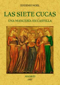 Portada de Las Siete Cucas (una Mancebia En Castilla) (ed. Facsimil)