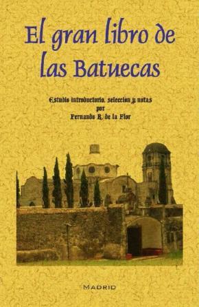 Portada de El Gran Libro De Las Batuecas (ed. Facsimil)