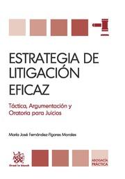 Portada de Estrategia De Litigacion Eficaz: Tactica Argumentacion Y Oratoria Para Juicios