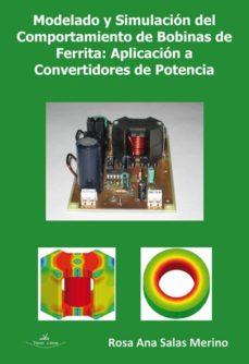 Portada de Modelado Y Simulacion Del Comportamiento De Bobinas De Ferrita: Aplicacion A Convertidores D Epotencia