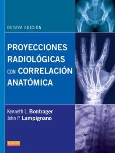 Portada de Proyecciones Radiologicas Con Correlacion Anatomica (8ª Ed.)