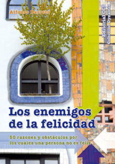 Portada de Los Enemigos De La Felicidad: 50 Razones Y Obstaculos Por Los Cua Les Una Persona No Es Feliz