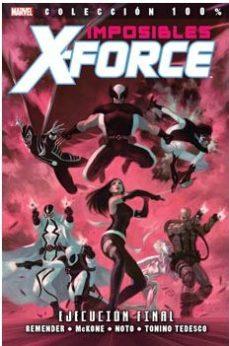 Portada de Imposibles X-force 5. Ejecucion Final