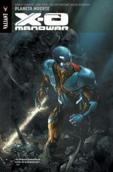 Portada de X-o Manowar 3. Planeta Muerte