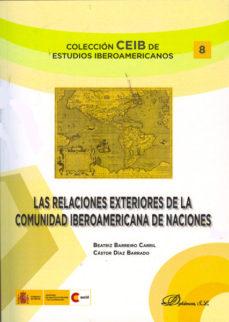 Portada de Las Relaciones Exteriores De La Comunidad Iberoamericana De Nacio Nes