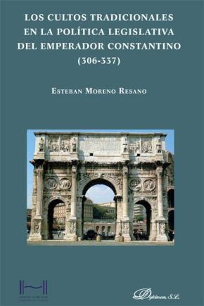 Portada de Los Cultos Tradicionales En La Politica Legislativa Del Emperador Constantino (306-337)
