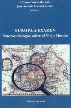 Portada de Europa A Examen. Nuevos Dialogos Sobre El Viejo Mundo