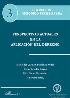 Portada de Perspectivas Actuales En La Aplicacion Del Derecho: Coleccion Gre Gorio Peces Barba