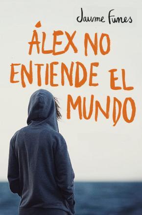 Portada de Alex No Entiende El Mundo