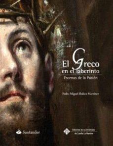 Portada de El Greco En El Laberinto: Escenas De La Pasion
