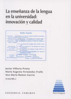 Portada de La Enseñanza De La Lengua En La Universidad: Innovacion Y Calidad
