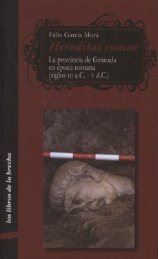 Portada de Hereditas Romae: La Provinicia De Granada