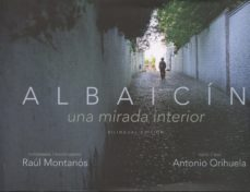 Portada de Albaicin: Una Mirada Interior = The Albaicin An Intimate View