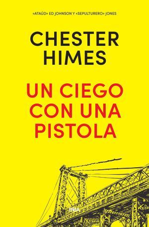 """Portada de Un Ciego Con Una Pistola (serie """"ataud""""Ed Johnson & """"sepulturero """"Jones 8)"""
