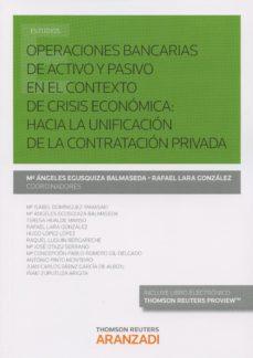 Portada de Operaciones Bancarias De Activo Y Pasivo En El Contexto De Crisis Economica: Hacia La Unificacion De La Contratacion Privada