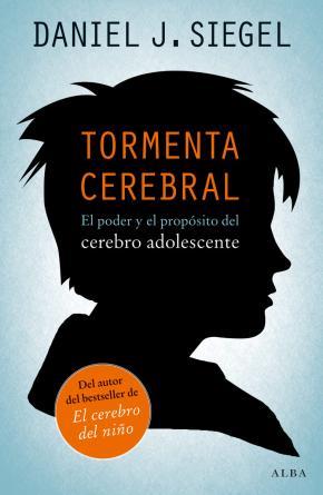 Portada de Tormenta Cerebral: El Poder Y El Proposito Del Cerebro Adolescent E