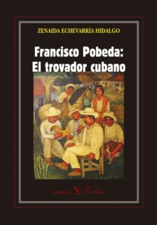 Portada de Francisco Pobeda: El Trovador Cubano